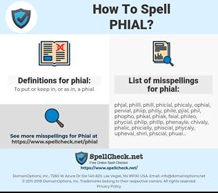 phial, spellcheck phial, how to spell phial, how do you spell phial, correct spelling for phial