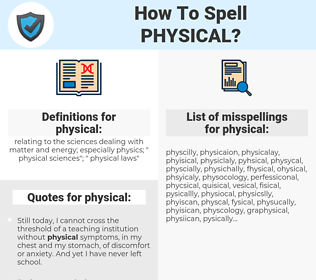 physical, spellcheck physical, how to spell physical, how do you spell physical, correct spelling for physical