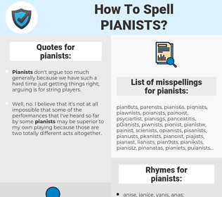 pianists, spellcheck pianists, how to spell pianists, how do you spell pianists, correct spelling for pianists