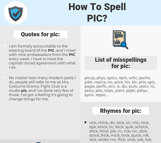 pic, spellcheck pic, how to spell pic, how do you spell pic, correct spelling for pic