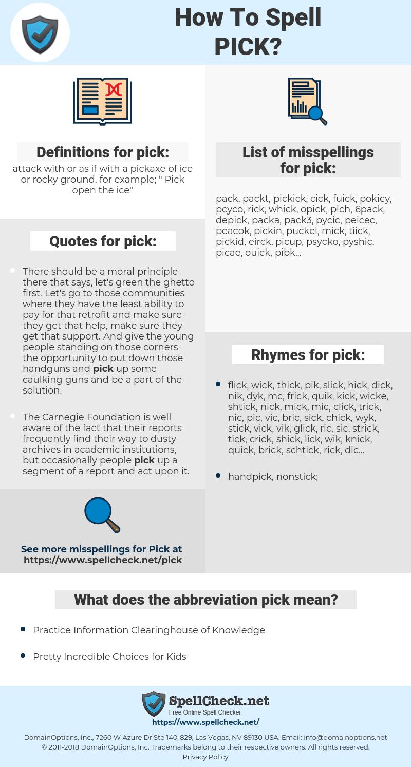 pick, spellcheck pick, how to spell pick, how do you spell pick, correct spelling for pick