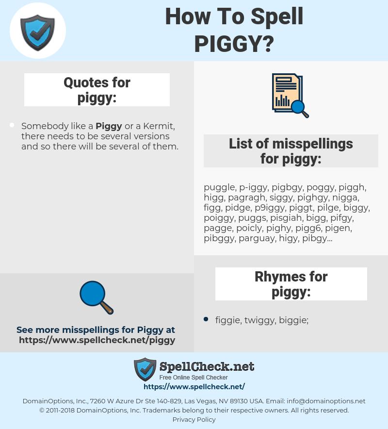 piggy, spellcheck piggy, how to spell piggy, how do you spell piggy, correct spelling for piggy
