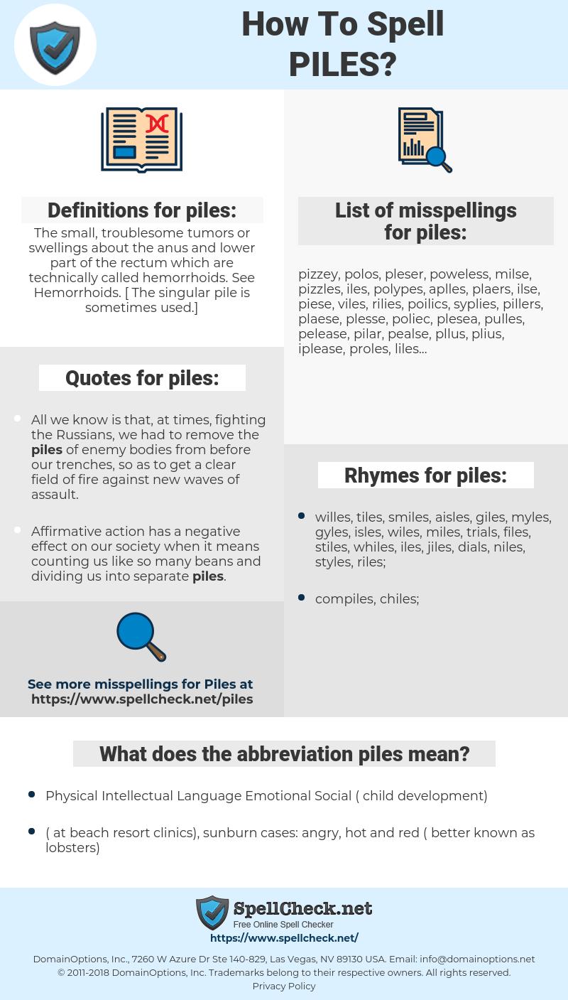 piles, spellcheck piles, how to spell piles, how do you spell piles, correct spelling for piles