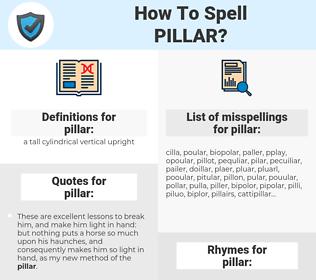 pillar, spellcheck pillar, how to spell pillar, how do you spell pillar, correct spelling for pillar