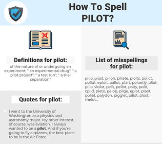 pilot, spellcheck pilot, how to spell pilot, how do you spell pilot, correct spelling for pilot