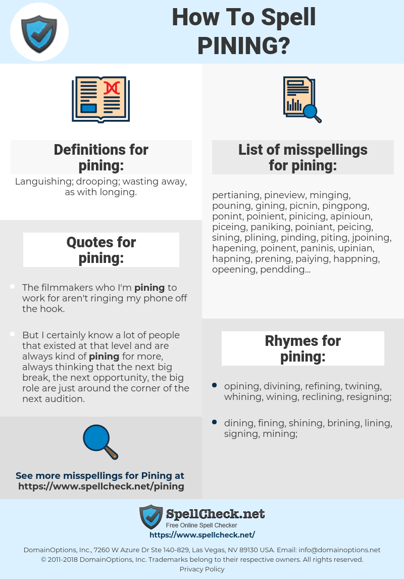 pining, spellcheck pining, how to spell pining, how do you spell pining, correct spelling for pining