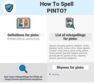 pinto, spellcheck pinto, how to spell pinto, how do you spell pinto, correct spelling for pinto