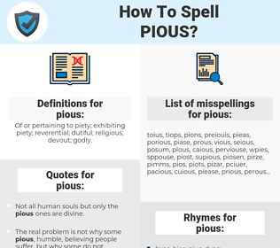 pious, spellcheck pious, how to spell pious, how do you spell pious, correct spelling for pious