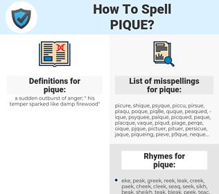 pique, spellcheck pique, how to spell pique, how do you spell pique, correct spelling for pique