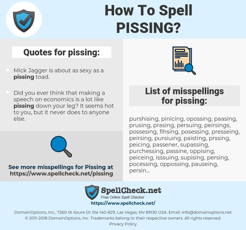 pissing, spellcheck pissing, how to spell pissing, how do you spell pissing, correct spelling for pissing