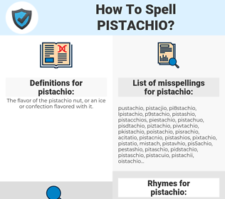 pistachio, spellcheck pistachio, how to spell pistachio, how do you spell pistachio, correct spelling for pistachio
