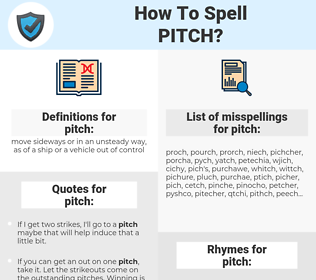 pitch, spellcheck pitch, how to spell pitch, how do you spell pitch, correct spelling for pitch