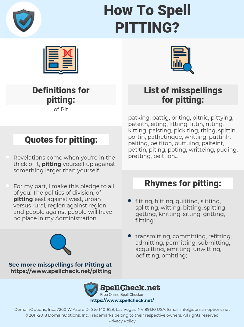 pitting, spellcheck pitting, how to spell pitting, how do you spell pitting, correct spelling for pitting
