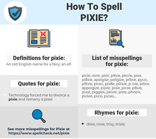 pixie, spellcheck pixie, how to spell pixie, how do you spell pixie, correct spelling for pixie