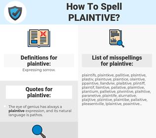 plaintive, spellcheck plaintive, how to spell plaintive, how do you spell plaintive, correct spelling for plaintive