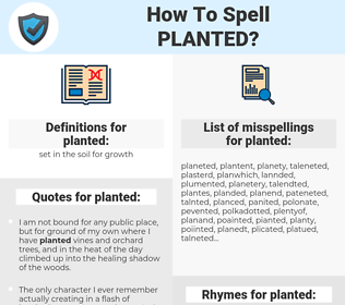 planted, spellcheck planted, how to spell planted, how do you spell planted, correct spelling for planted