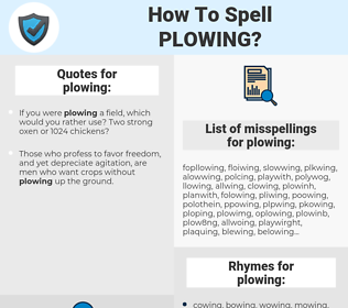 plowing, spellcheck plowing, how to spell plowing, how do you spell plowing, correct spelling for plowing
