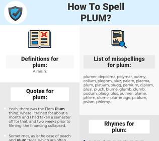 plum, spellcheck plum, how to spell plum, how do you spell plum, correct spelling for plum