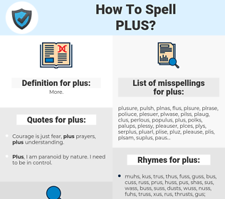 plus, spellcheck plus, how to spell plus, how do you spell plus, correct spelling for plus