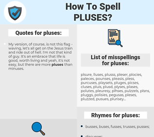 pluses, spellcheck pluses, how to spell pluses, how do you spell pluses, correct spelling for pluses