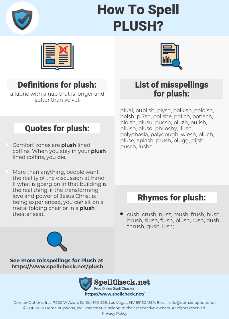 plush, spellcheck plush, how to spell plush, how do you spell plush, correct spelling for plush