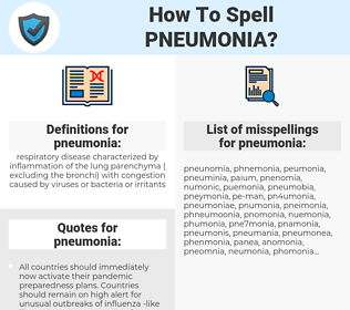pneumonia, spellcheck pneumonia, how to spell pneumonia, how do you spell pneumonia, correct spelling for pneumonia