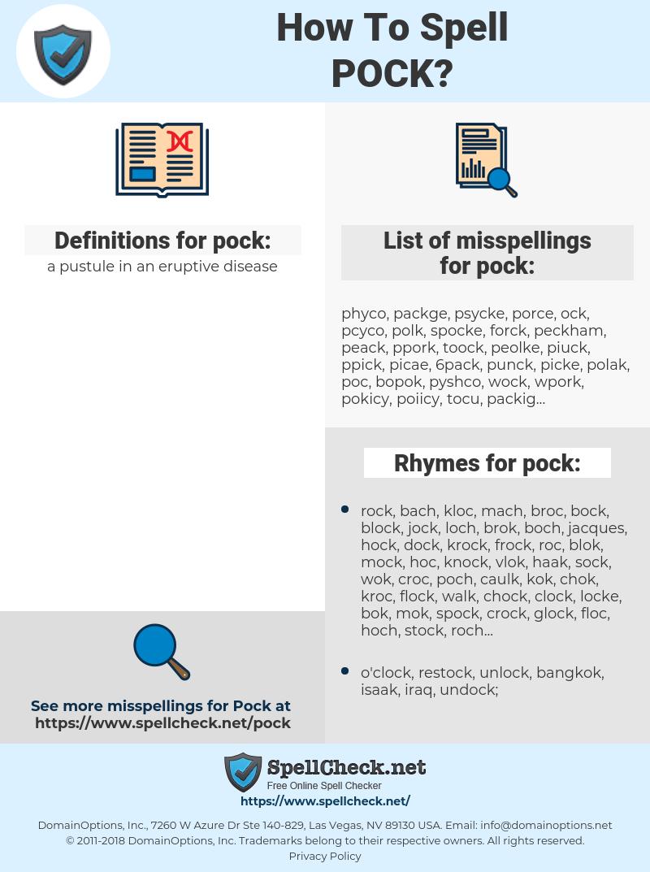 pock, spellcheck pock, how to spell pock, how do you spell pock, correct spelling for pock