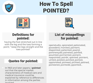 pointed, spellcheck pointed, how to spell pointed, how do you spell pointed, correct spelling for pointed