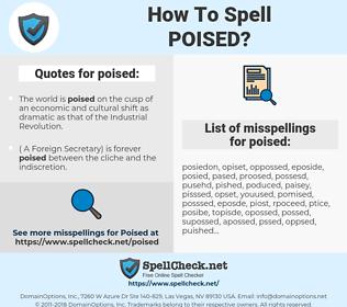 poised, spellcheck poised, how to spell poised, how do you spell poised, correct spelling for poised