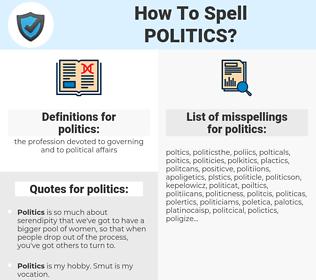 politics, spellcheck politics, how to spell politics, how do you spell politics, correct spelling for politics