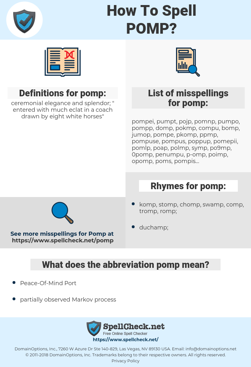 pomp, spellcheck pomp, how to spell pomp, how do you spell pomp, correct spelling for pomp
