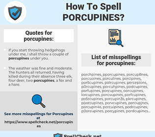 porcupines, spellcheck porcupines, how to spell porcupines, how do you spell porcupines, correct spelling for porcupines