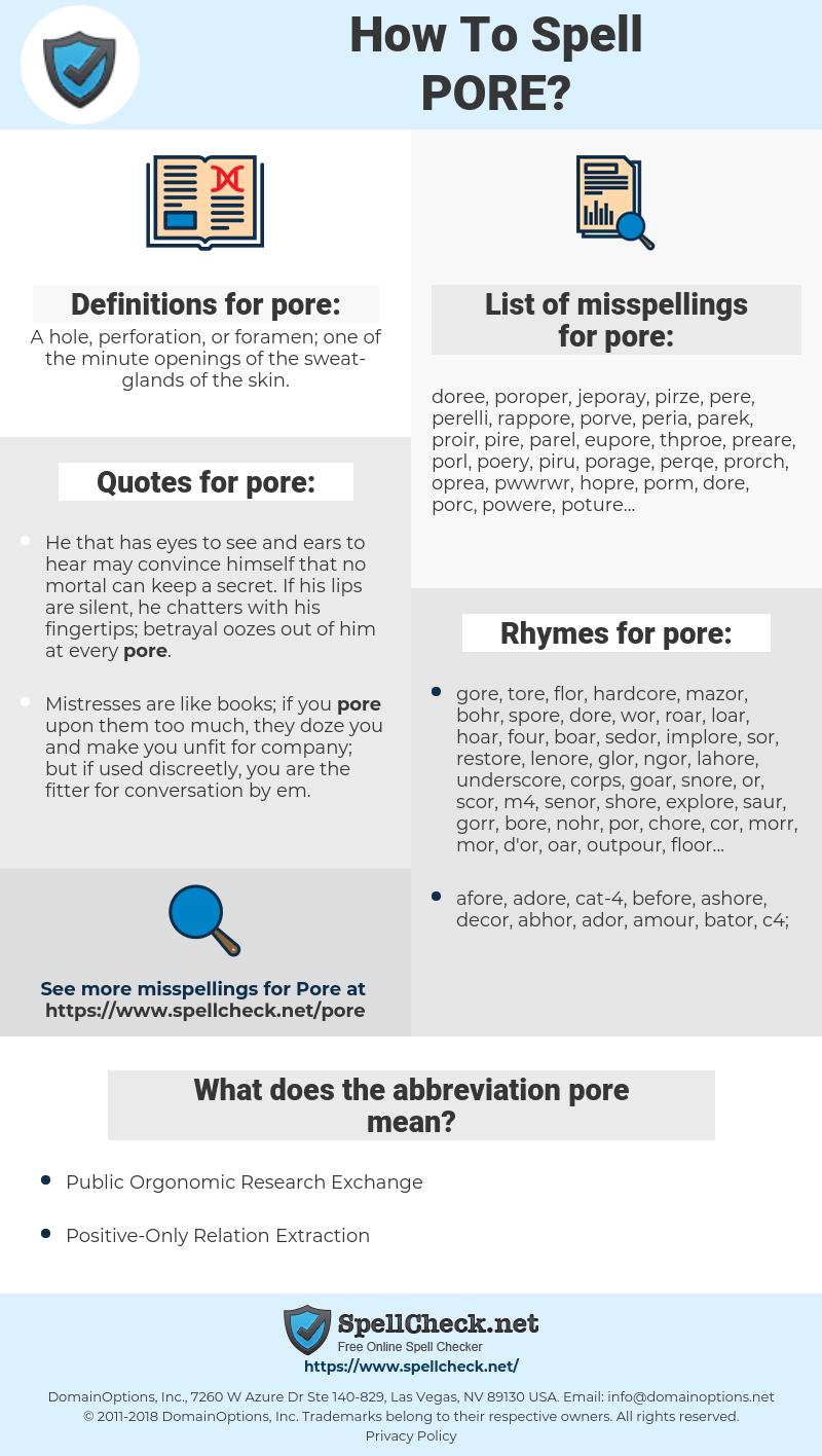 pore, spellcheck pore, how to spell pore, how do you spell pore, correct spelling for pore