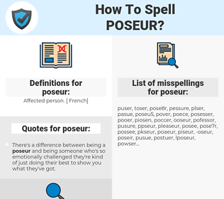 poseur, spellcheck poseur, how to spell poseur, how do you spell poseur, correct spelling for poseur