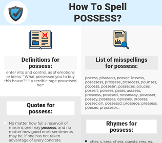 possess, spellcheck possess, how to spell possess, how do you spell possess, correct spelling for possess