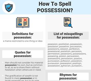 possession, spellcheck possession, how to spell possession, how do you spell possession, correct spelling for possession
