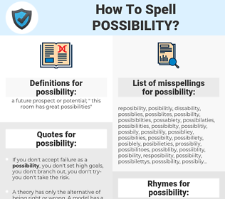 possibility, spellcheck possibility, how to spell possibility, how do you spell possibility, correct spelling for possibility