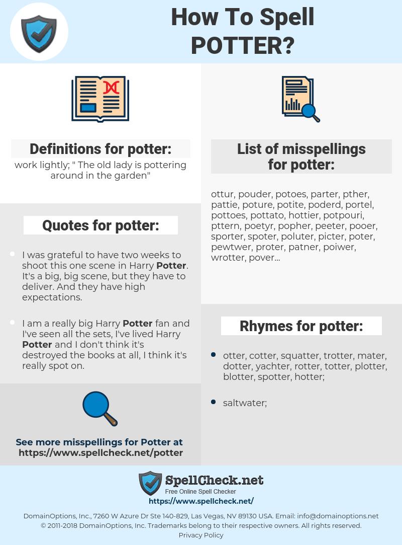potter, spellcheck potter, how to spell potter, how do you spell potter, correct spelling for potter