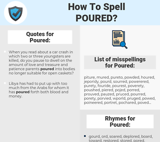 Poured, spellcheck Poured, how to spell Poured, how do you spell Poured, correct spelling for Poured