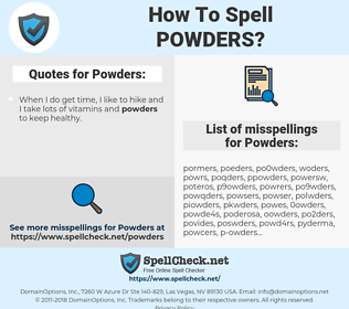 Powders, spellcheck Powders, how to spell Powders, how do you spell Powders, correct spelling for Powders