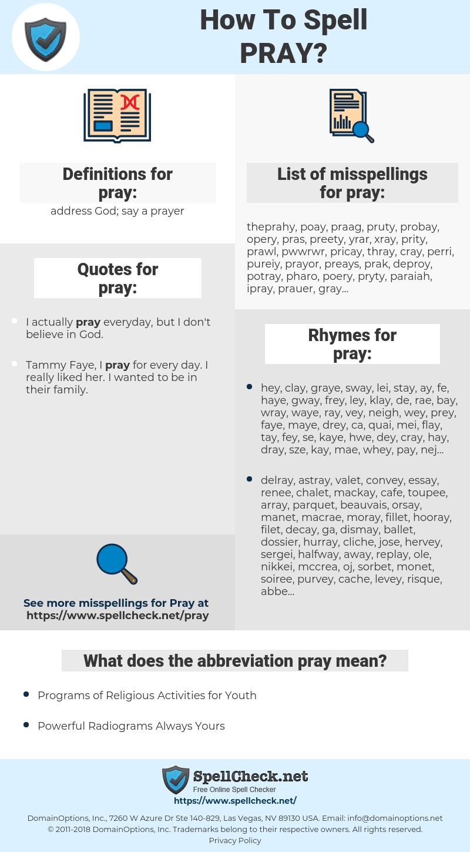 pray, spellcheck pray, how to spell pray, how do you spell pray, correct spelling for pray