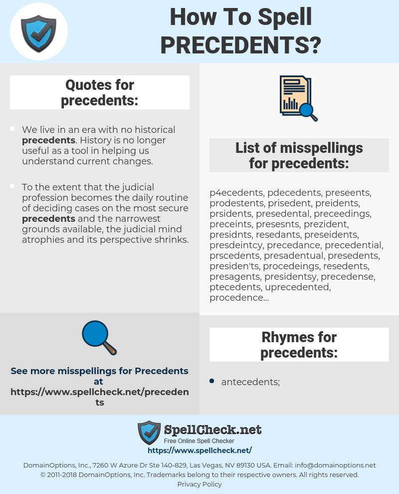 precedents, spellcheck precedents, how to spell precedents, how do you spell precedents, correct spelling for precedents
