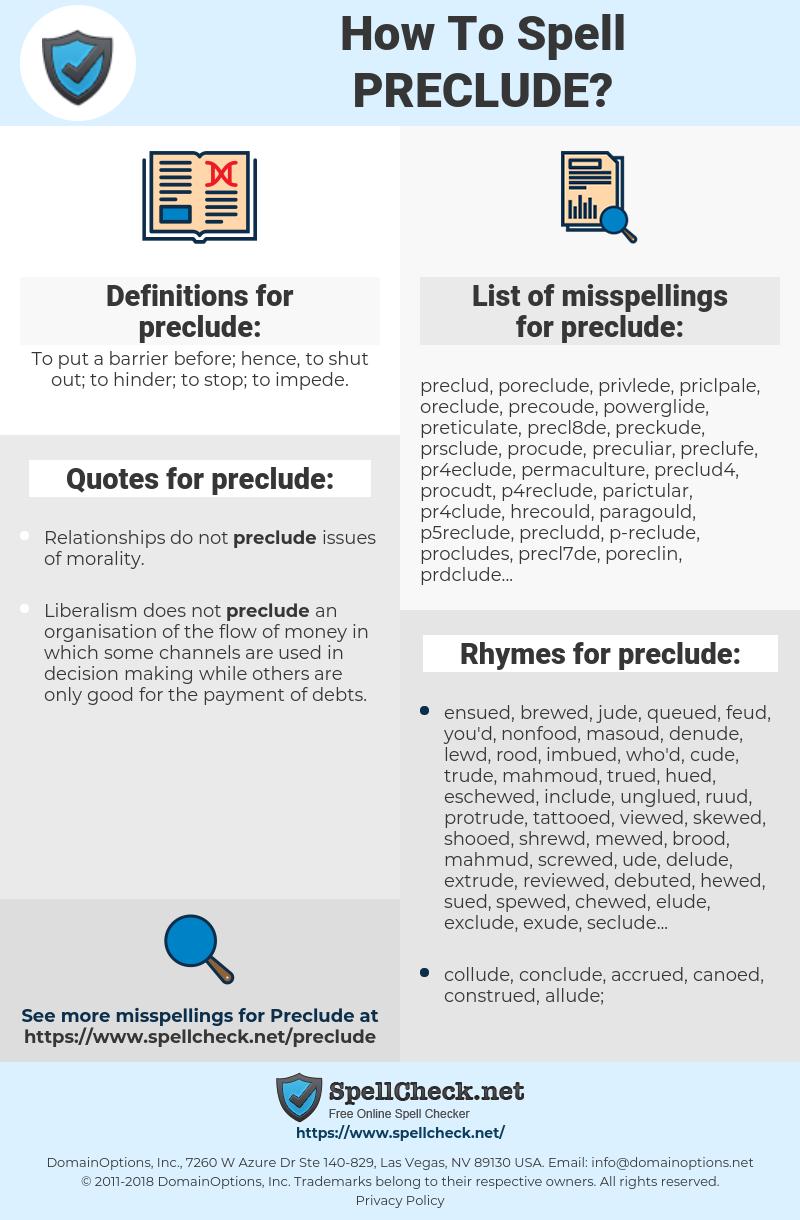 preclude, spellcheck preclude, how to spell preclude, how do you spell preclude, correct spelling for preclude