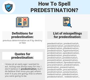 predestination, spellcheck predestination, how to spell predestination, how do you spell predestination, correct spelling for predestination