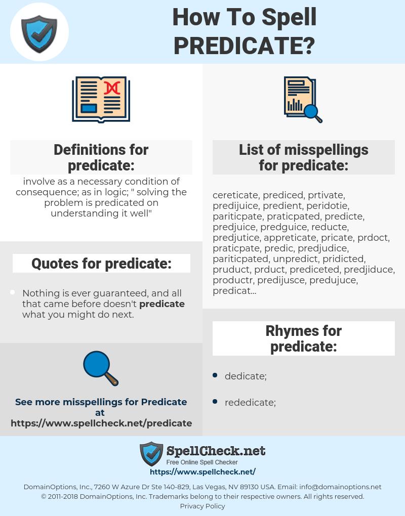 predicate, spellcheck predicate, how to spell predicate, how do you spell predicate, correct spelling for predicate