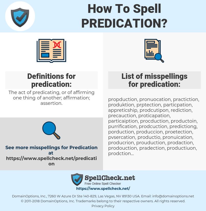 predication, spellcheck predication, how to spell predication, how do you spell predication, correct spelling for predication