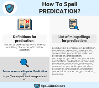 predication, spellcheck predication, how to spell predication, how do you spell predication, correct spelling for predication