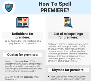 premiere, spellcheck premiere, how to spell premiere, how do you spell premiere, correct spelling for premiere