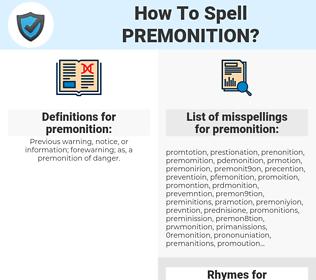 premonition, spellcheck premonition, how to spell premonition, how do you spell premonition, correct spelling for premonition