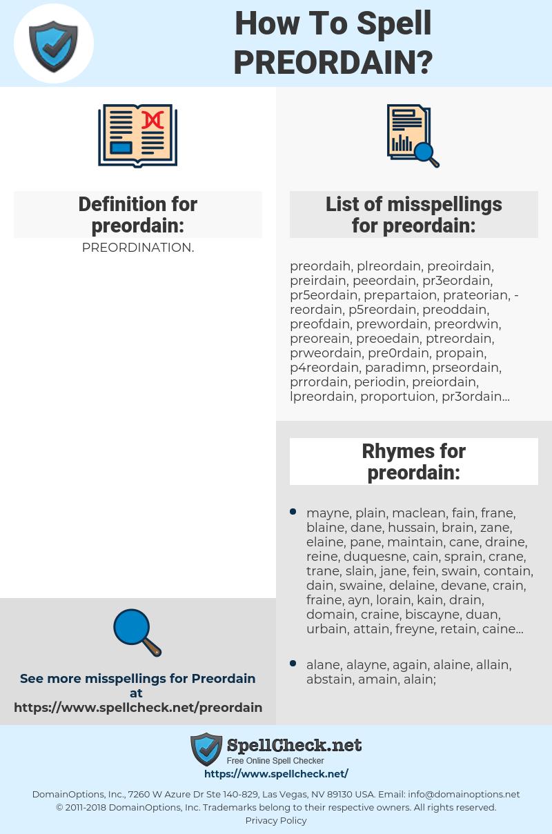 preordain, spellcheck preordain, how to spell preordain, how do you spell preordain, correct spelling for preordain